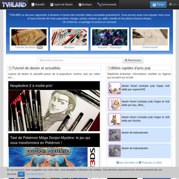 TVHLAND le site apprendre à dessiner gratuitement, s'informer sur l'actu popculture et la boutique de matériel d'art