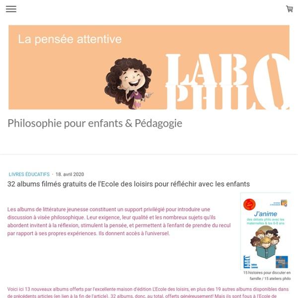 32 albums filmés gratuits de l'Ecole des loisirs pour réfléchir avec les enfants - Site de labophilo !