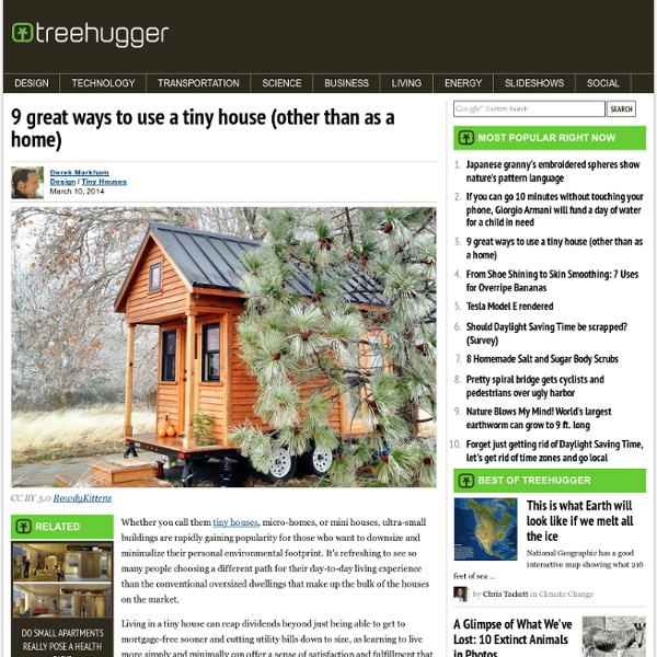 9 Great Ways To Use A Tiny House (Other Than As A Home)