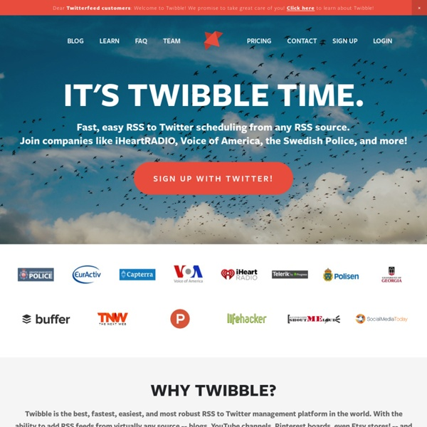Twibble: The greatest RSS-to-Twitter scheduling platform... in the world