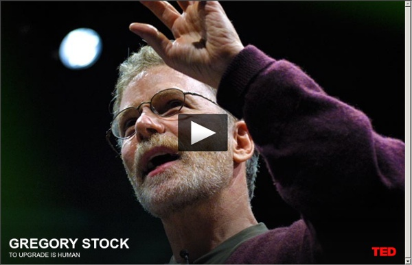 Gregory Stock: To upgrade is human