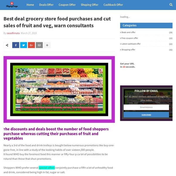 Best deal grocery store food purchases and cut sales of fruit and veg, warn consultants