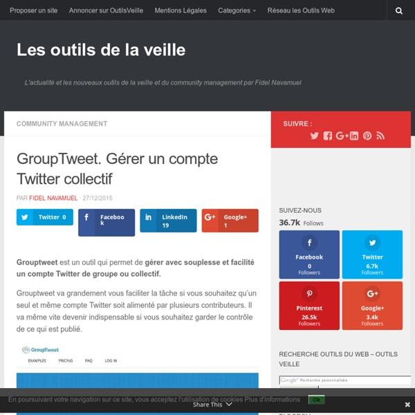 GroupTweet. Gérer un compte Twitter collectif – Les outils de la veille