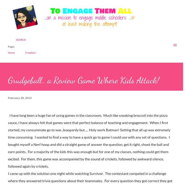 To Engage Them All: Grudgeball.. a Review Game Where Kids Attack!