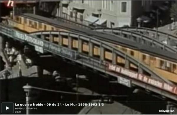 La guerre froide - 09 de 24 - Le Mur 1958-1963 1/3 - vidéo dailymotion