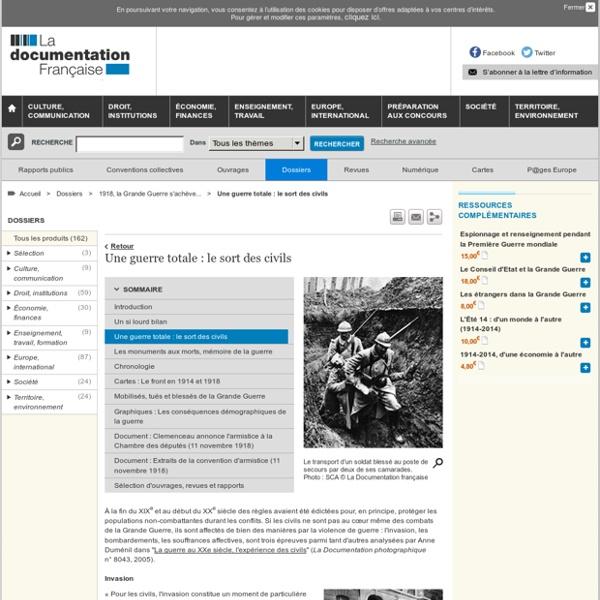 Une guerre totale : le sort des civils - 1918, la Grande Guerre s'achève... - Dossiers