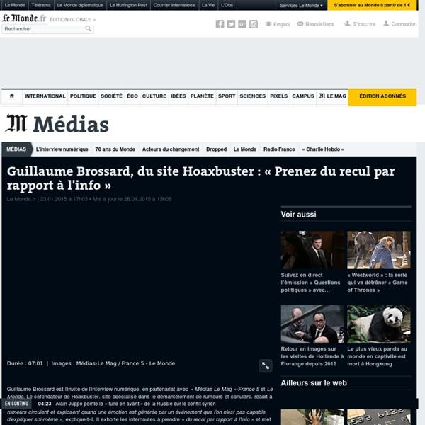 Guillaume Brossard, du site Hoaxbuster : « Prenez du recul par rapport à l'info »