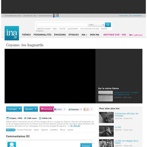 Video Guyane: les bagnards notice archives video ina