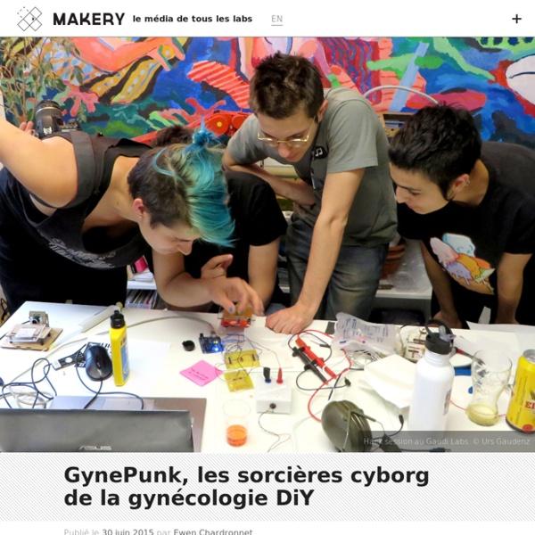 GynePunk, les sorcières cyborg de la gynécologie DiY