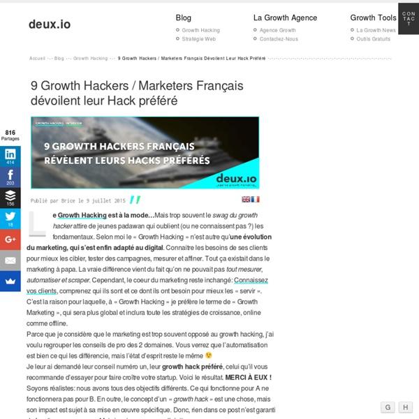 9 Growth Hackers Français dévoilent leur Hack préféré