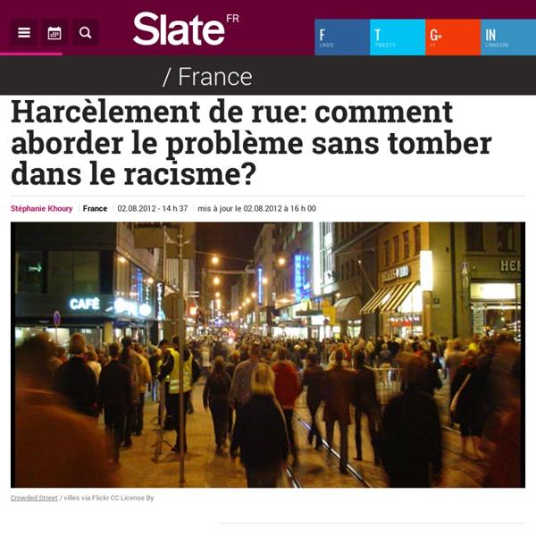Harcèlement de rue : comment aborder le problème sans tomber dans le racisme ?