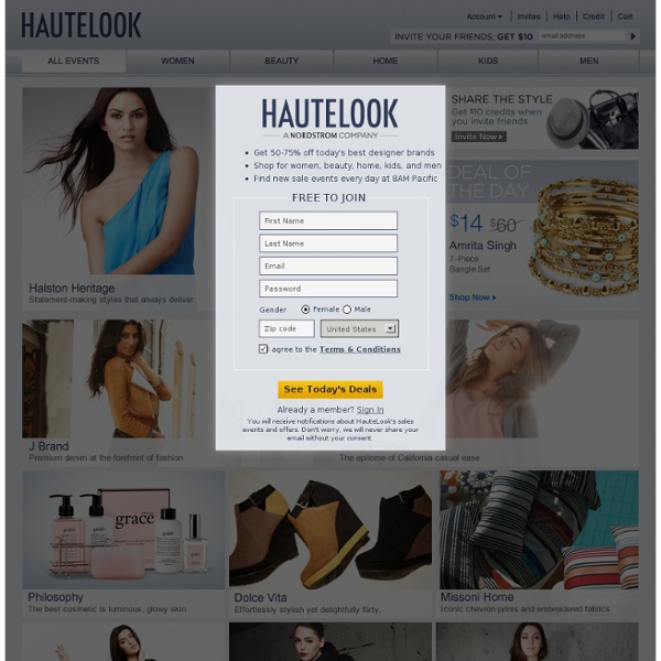 HauteLook is a members-only shopping website offering limited-time sale events with top brands in women's and men's fashion, jewelry and accessories, beauty products, kids' clothing and toys, and home decor. HauteLook offers discounts of 50 to 75% off retail prices, with new sale events starting every morning at 8 AM Pacific. HauteLook is free to join and registration takes only seconds.