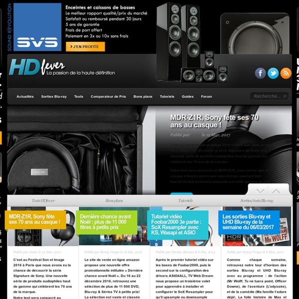 HDFever - La passion de l'image et du son