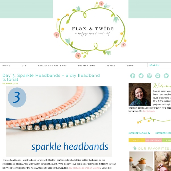 Flax & twine: Day 3: Sparkle Headbands - a diy headband tutorial