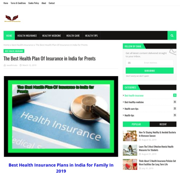 The Best Health Plan Of Insurance in India for Prents