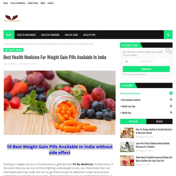 Best Health Medicine For Weight Gain Pills Available In India
