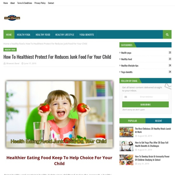 How To Healthiest Protect For Reduces Junk Food For Your Child