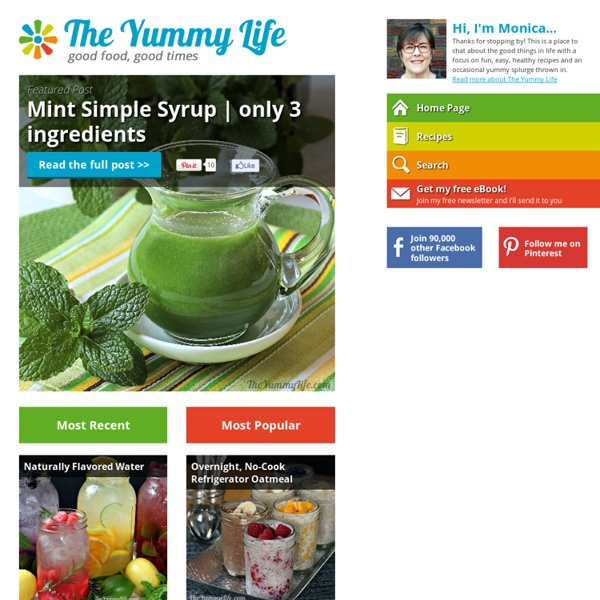 The Yummy Life - Easy, Healthy, Delicious Recipes