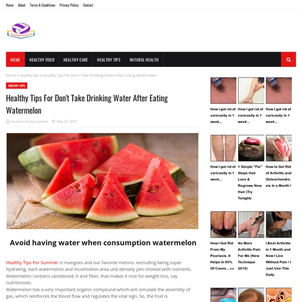 Healthy Tips For Don't Take Drinking Water After Eating Watermelon