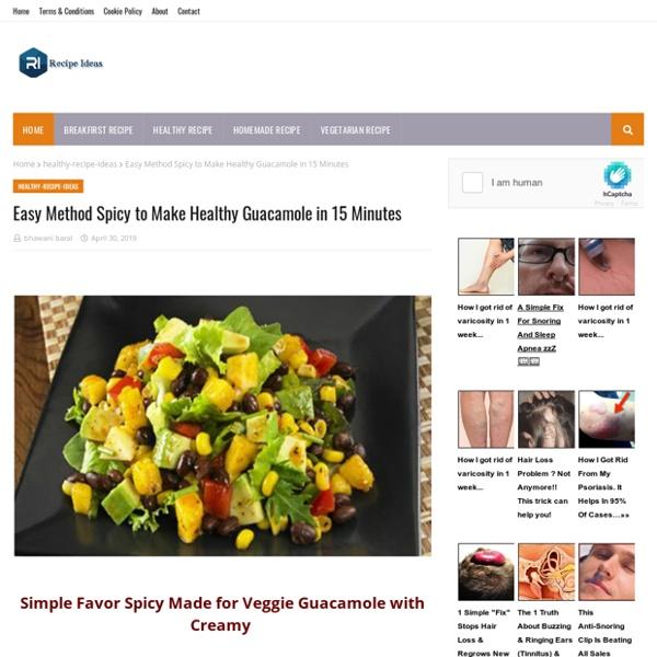 Easy Method Spicy to Make Healthy Guacamole in 15 Minutes