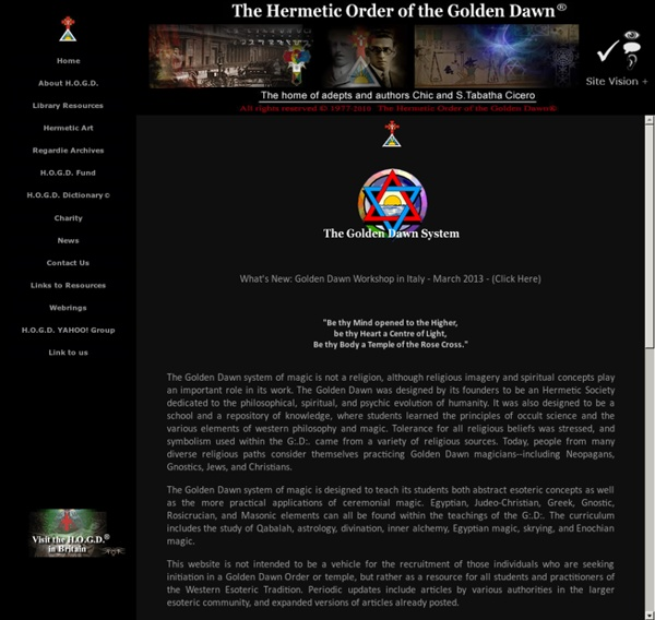 The Hermetic Order of the Golden Dawn ® Central on-line resources for the Golden Dawn System of Magic