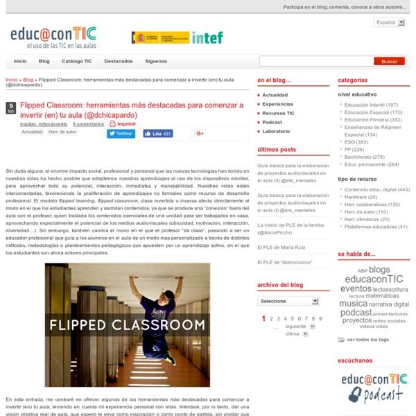 Flipped Classroom: herramientas más destacadas para comenzar a invertir (en) tu aula (@dchicapardo)