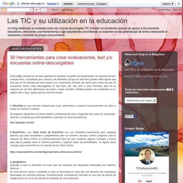 Las TICs y su utilización en la educación : 30 Herramientas para crear evaluaciones, test y/o encuestas online-descargables