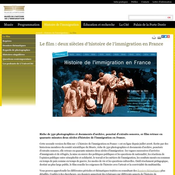 Le film : deux siècles d'histoire de l'immigration en France