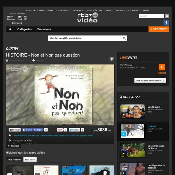 HISTOIRE - Non et Non pas question du 10 avril 2012, Histoires lues : RTBF Vidéo
