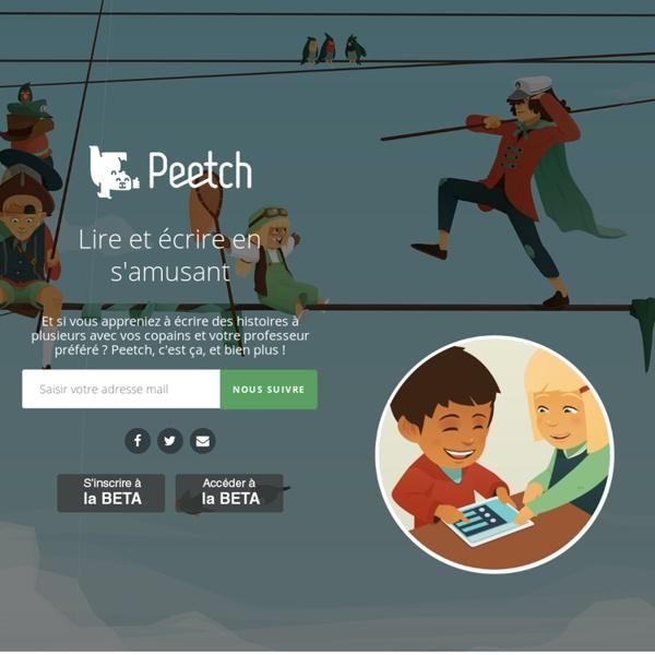 Peetch - Premier service d'écriture d'histoires collaboratives pour les écoles !