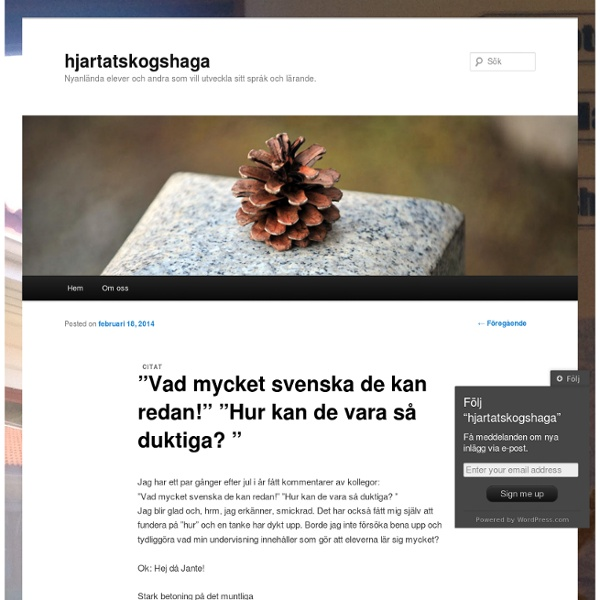 """""""Vad mycket svenska de kan redan!"""" """"Hur kan de vara så duktiga? """""""