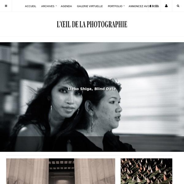 L'Oeil de la photographie: Magazine d'actualités photographiques.