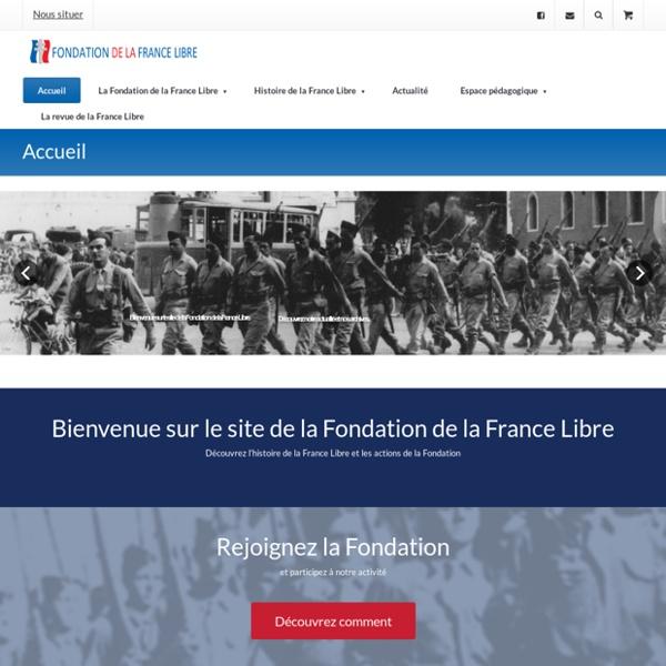 Fondation de la France Libre :Le site de la Résistance Extérieure — Accueil