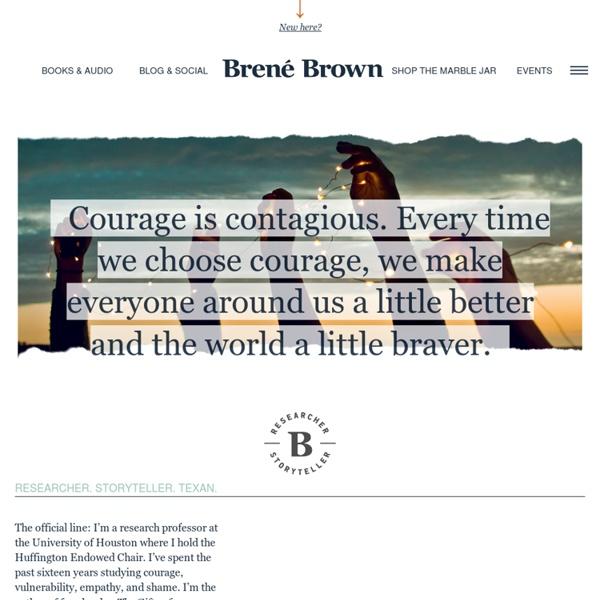 Brené Brown - Researcher + Storyteller