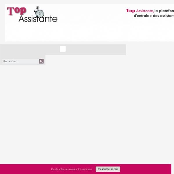 Top Assistante : plate-forme d'entraide entre secrétaires et assistantes