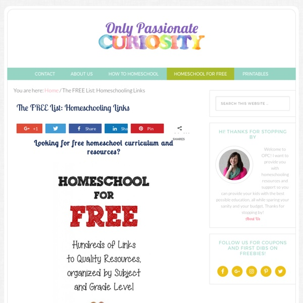 The Free List: Free Homeschool Curriculum – Only Passionate Curiosity