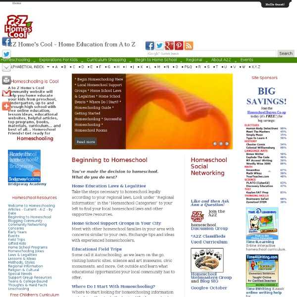 A to Z Homeschool Curriculum, Laws, Programs, Social Networks