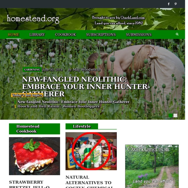 Homestead.org: The Homesteader's Free Library: Learn Homesteading, Self-sufficiency, and Economic Survival