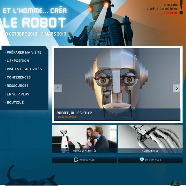 Et l'Homme... créa le robot - Exposition - Musée des Arts et Métiers, Paris