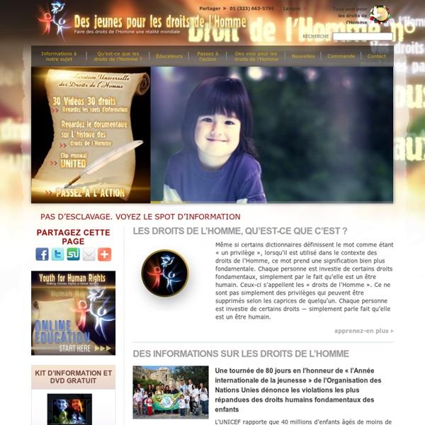 Des jeunes pour les droits de l'HommeOrganisation: la vidéo sur L'histoire des droits de l'Homme, des informations de l'association, le kit de l'éducateur et les livres