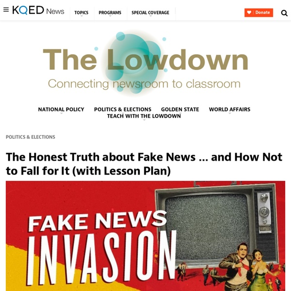 The Honest Truth about Fake News … and How Not to Fall for It (with Lesson Plan)