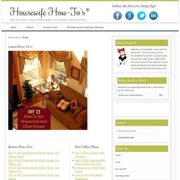 Housewife How-To's® - How to clean, cook, get organized, do laundry and save money