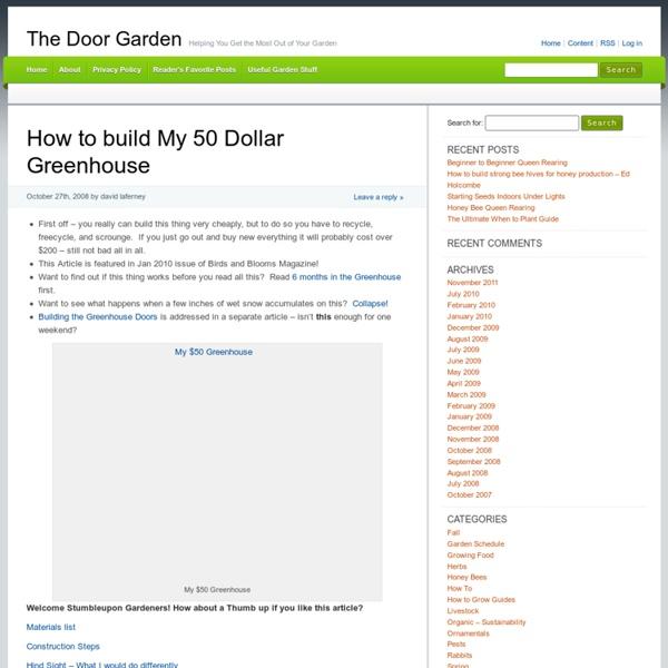 How to build My 50 Dollar Greenhouse & The Door Garden