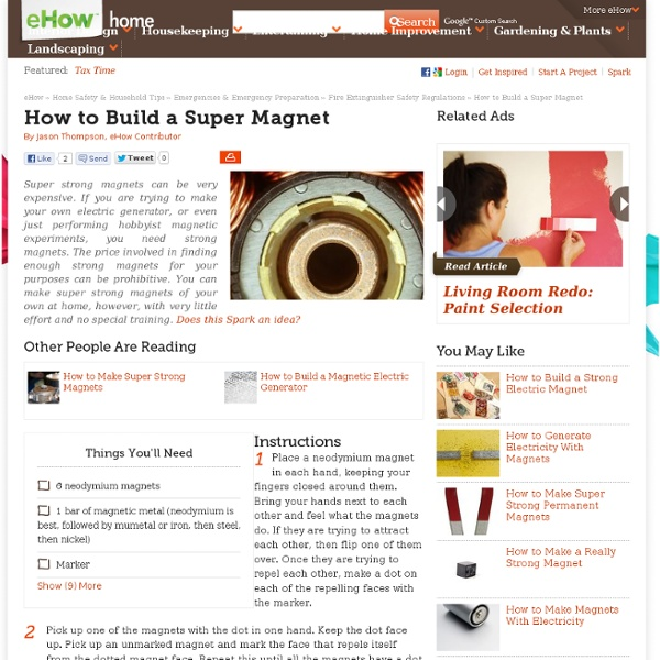 How to Build a Super Magnet