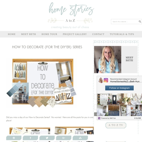 How to Decorate {For the DIY'er} Series - Home Stories A to Z