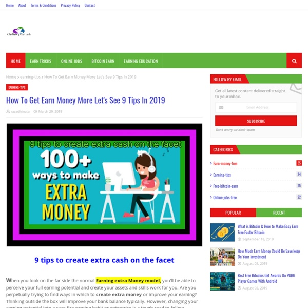 How To Get Earn Money More Let's See 9 Tips In 2019
