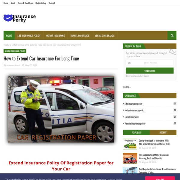 How to Extend Car Insurance For Long Time