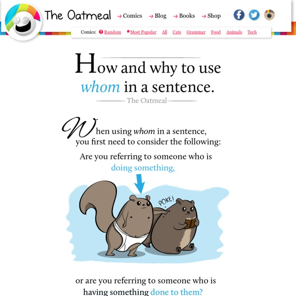 How and why to use whom in a sentence - The Oatmeal