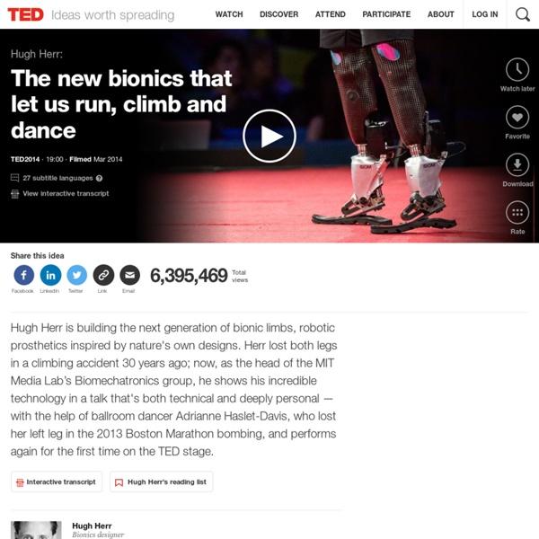 Hugh Herr: The new bionics that let us run, climb and dance