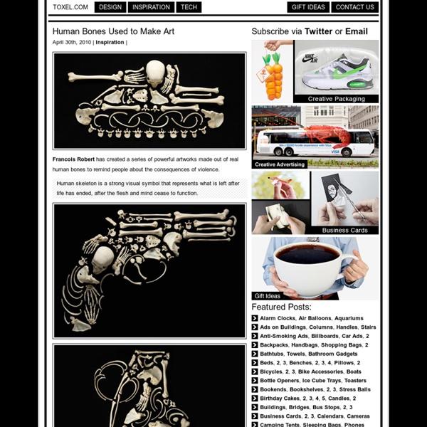 Human Bones Used to Make Art - موزيلا فَيَرفُكس